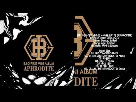[MP3/DL] B.I.G (비아이지) - APHRODITE (아프로디테) [1st Mini Album 아프로디테 (APHRODITE)]