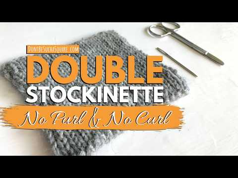 Double Stockinette Stitch – Learn how to knit this easy, no-purl and no-curl Knitting Stitch!