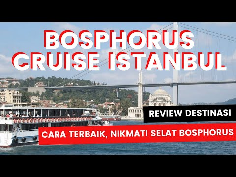 JAJAL BOSPHORUS CRUISE DI ISTANBUL TURKI - TOUR KE TURKI
