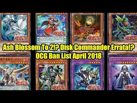 Ash Blossom To 2!? Disk Commander Errata!? - Yugioh OCG Ban List April 2018