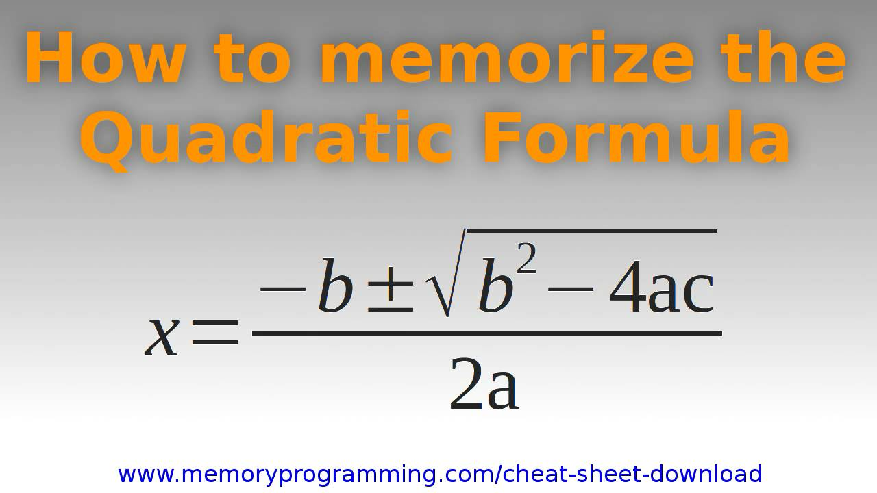 How To Memorize The Quadratic Formula  Youtube