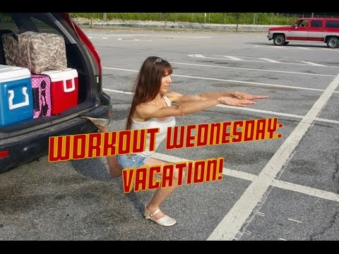 Workout Wednesday: Vacation!