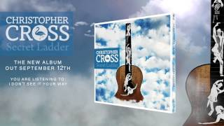 "Christopher Cross 'I Don't See It Your Way"" from the new album 'Secret Ladder'"