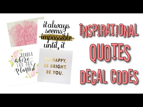 Roblox Bloxburg Inspirational Quotes Decal Ids Youtube - decal id roblox bloxburg girl codes