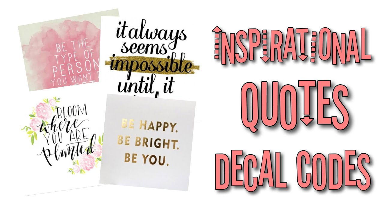 Roblox Bloxburg Inspirational Quotes Decal Ids - decal id roblox bloxburg girl codes