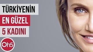 Türkiye'nin En Güzel 5 Kadını 💄 Türkiye Güzelleri 2018