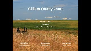 Gilliam County Court - January 9, 2019