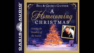 """A Homecoming Christmas"" by Bill & Gloria Gaither"