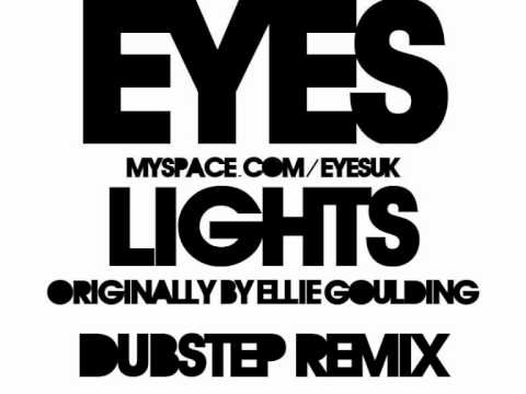 Lights Eyes Dubstep Remix  Ellie Goulding