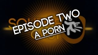 """SourceCast: Episode Two - """"A Porn"""" (ft. flicky!)"""