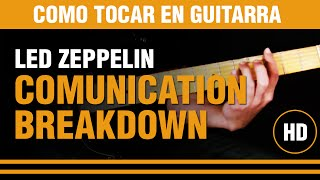 Como tocar Communication Breakdown de Led Zeppelin en guitarra, todo explicado.