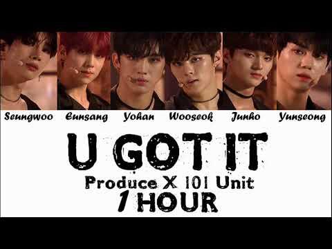 Produce X 101 (프로듀스 엑스 101) - U GOT IT - 1 시간 / 1 HOUR