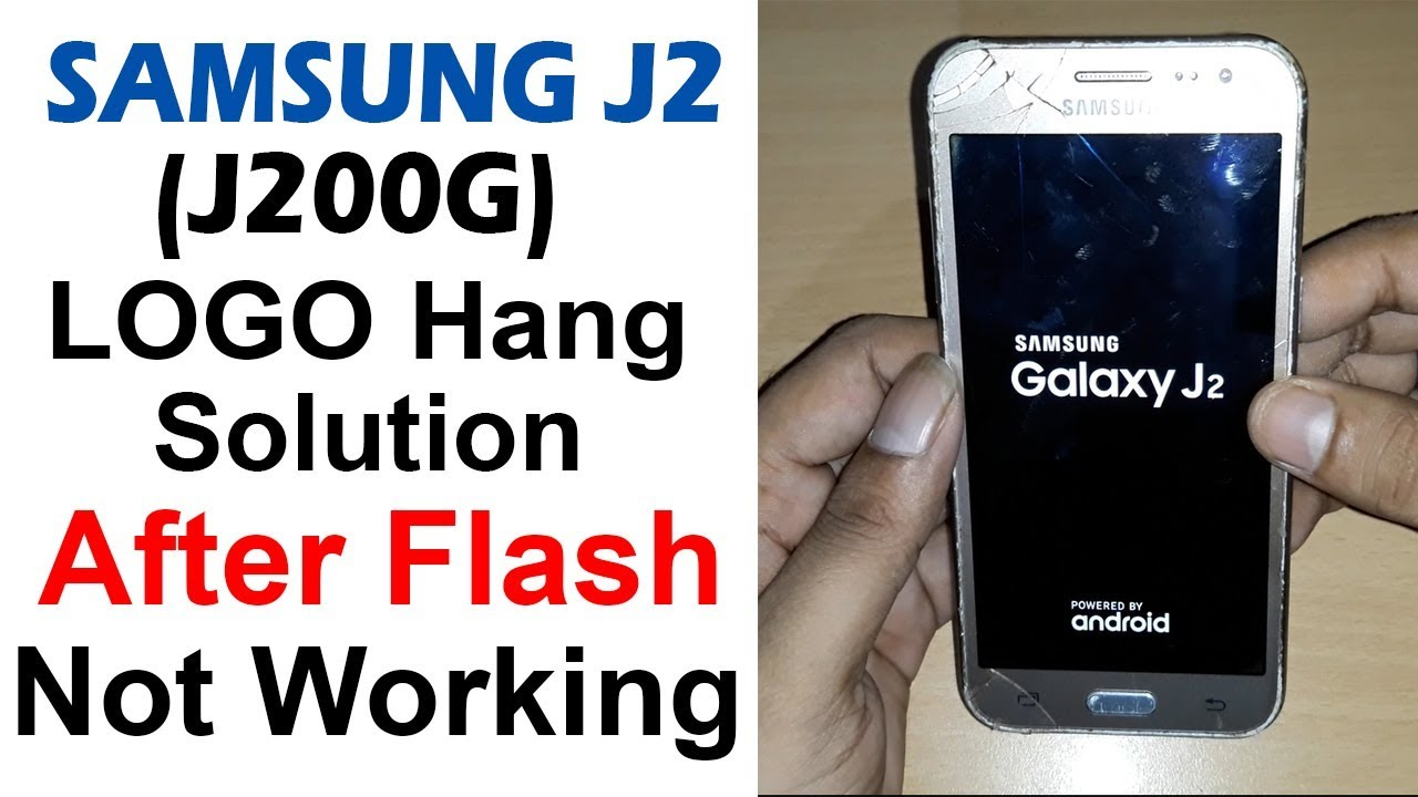 Samsung Galaxy J2 J200G Logo Hang Solution After Flash Not Fix