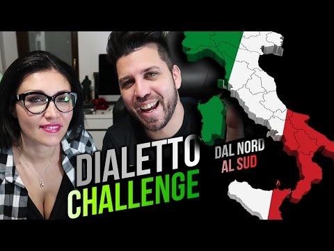 DIALETTO CHALLENGE - DAL NORD AL SUD!!