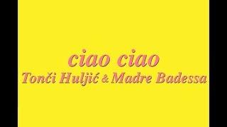 CIAO, CIAO - TONCI & MADRE BADESSA (OFFICIAL VIDEO 2017) HD