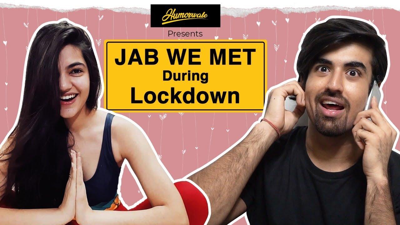 Humorwale | Jab We Met During Lockdown  | Ft. Mugdha Agarwal And Abhishek Kapoor
