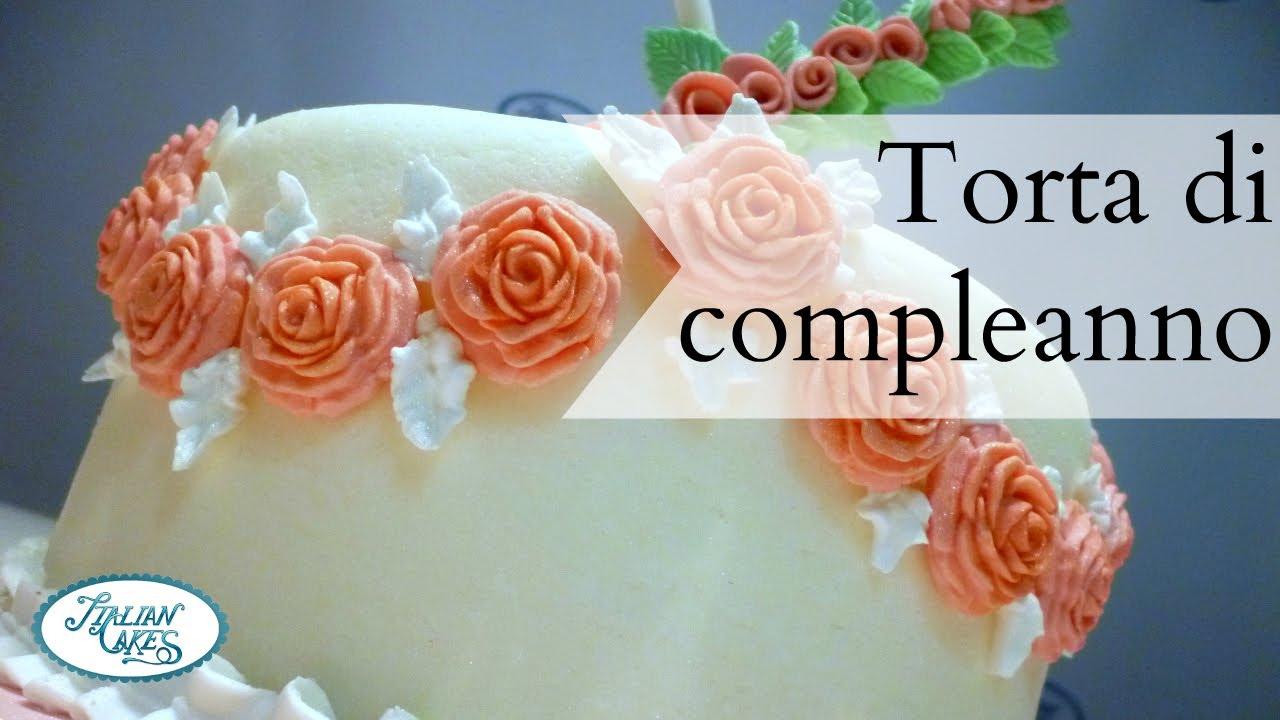 Torta Di Compleanno In Pasta Di Zucchero By Italiancakes Youtube