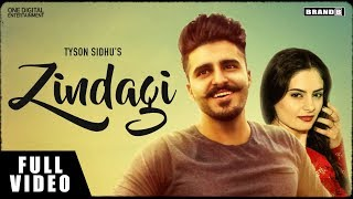 ZINDAGI : Tyson Sidhu | Full Video | Sir Manny | Melissa |Latest Brand New Punjabi songs