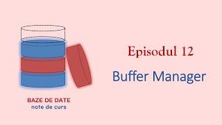 Baze de Date | S1E12 | Buffer Manager