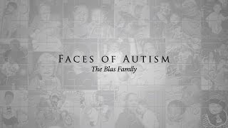Faces of Autism: The Blas Family