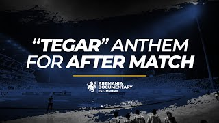 "Aremania - ""TEGAR"" Anthem for After Match"