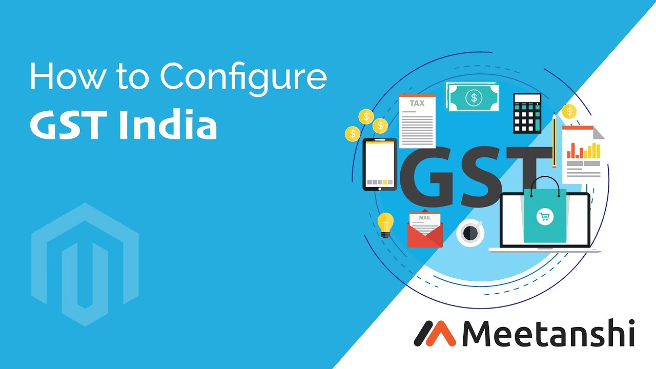 Magento GST India Configuration Guide by Meetanshi