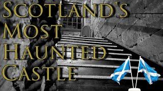 Castle Ghosts Of Scotland - Scotland's Most Haunted Castle