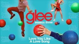 love-you-like-a-love-song---glee-full-studio