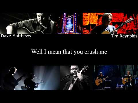 Dave Matthews and Tim Reynolds - Crush Lyrics