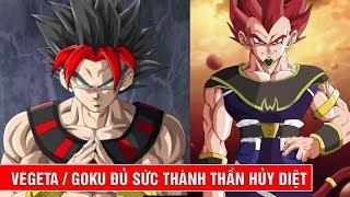 Vegeta và Goku đủ mạnh mẽ để trở thành thần hủy diệt God of Destruction
