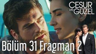 Cesur ve Güzel 31. Bölüm 2. Fragman