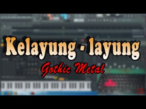 Kelayung - layung (Gothic Metal Version) Instrument Mp3