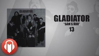 "Gladiator - Sám s ňou (""13"" ©2014)"