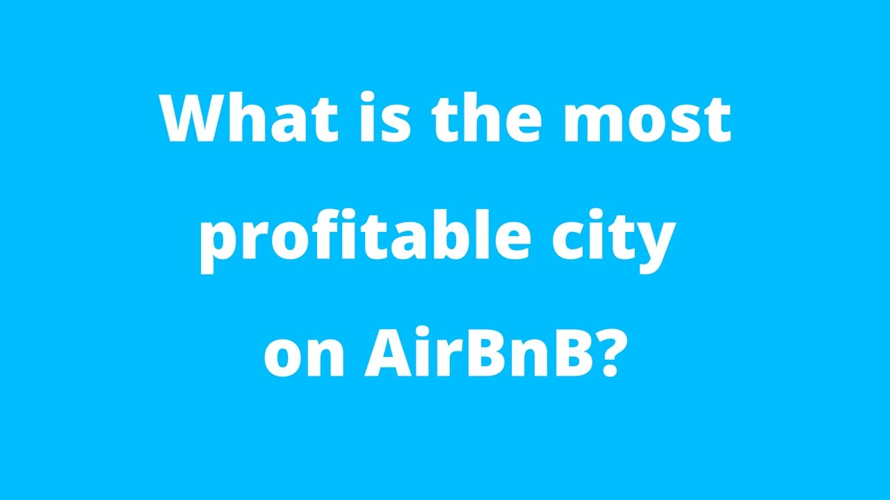 Did You Know That the Most Profitable Airbnb City Is Barcelona