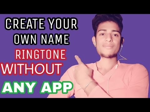 CREATE YOUR OWN NAME RINGTONE