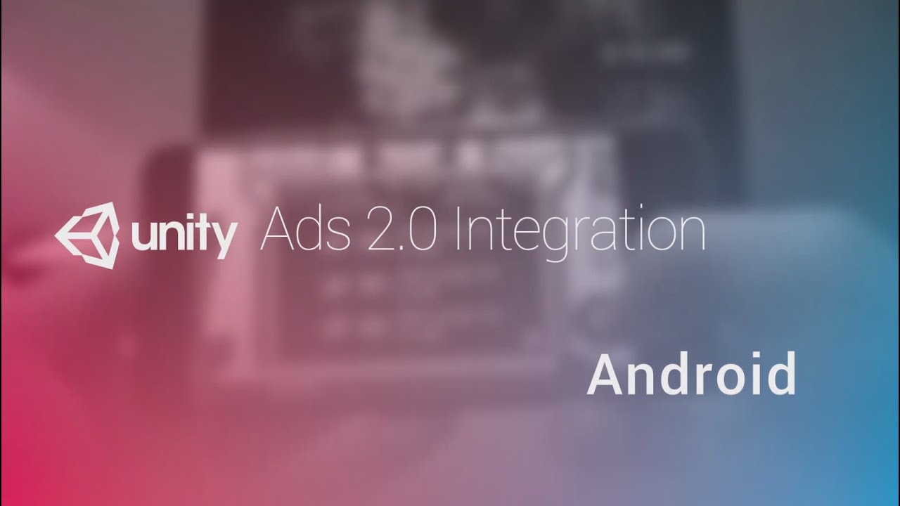 Unity Ads 2 0 Integration Tutorial - Android - Unity Official Tutorials