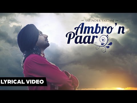 AMBRO'N  PAAR   Satinder Sartaaj  Lyrical