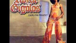 Royal gigolos - California dreamin (club house single)