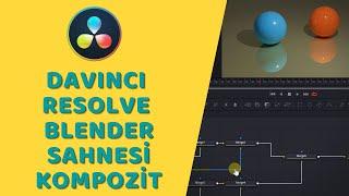 DaVinci Resolve Fusion - Blender Sahnesi Kompozitleme