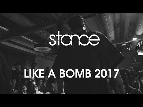 Like a Bomb 2017 // .stance