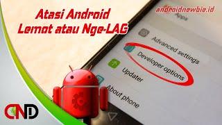 Trik Jitu atasi Android yang sering Lemot alias Lelet