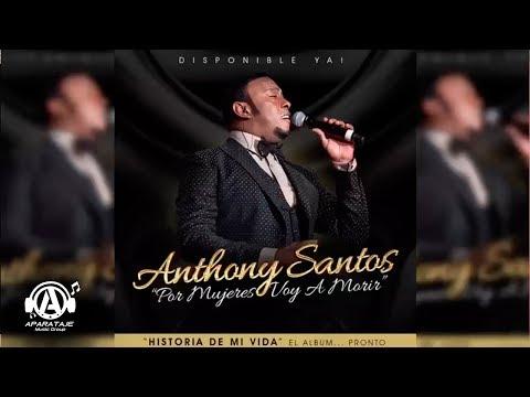 Anthony Santos - Por Mujeres Voy A Morir
