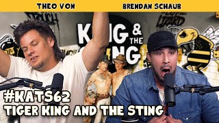 Tiger King and the Sting | King and the Sting w/ Theo Von & Brendan Schaub #62