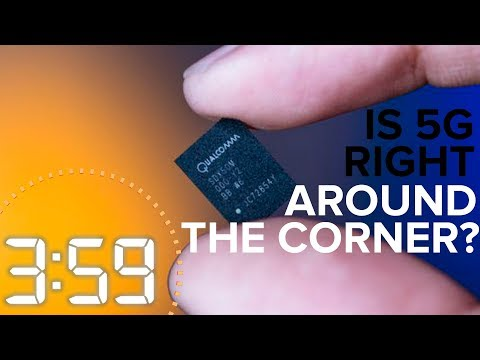 5G is coming sooner than you might think (The 3:59, Ep. 362)