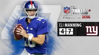 #47: Eli Manning (QB, Giants) | Top 100 NFL Players of 2016