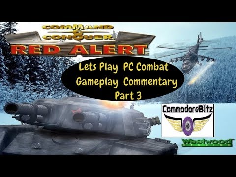 Command & Conquer Red Alert 1 Lets Play  PC Combat Steam Gameplay  Commentary  Part 3
