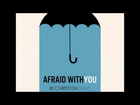 Christon Gray - Afraid of You (@ChristonGray @HMF_ENG)