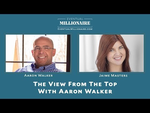 The View From The Top With Aaron Walker