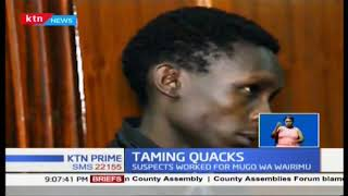 Taming quacks: suspects working with Mugo Wairimu detained for one week