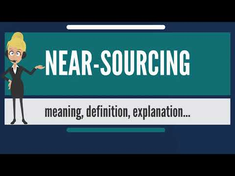What is NEAR-SOURCING? What does NEAR-SOURCING mean? NEAR-SOURCING meaning & explanation